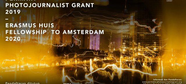 PERMATA PHOTOJOURNALIST GRANT 2019 - ERASMUS HUIS FELLOWSHIP TO AMSTERDAM 2020   Pendaftaran 22 Nov 2019 pukul 20.00 WIB